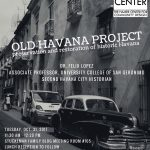 "BONUS: HC|CH and Global Programs Presents the ""Old Havana Project"" and Dr. Felix Lopez"