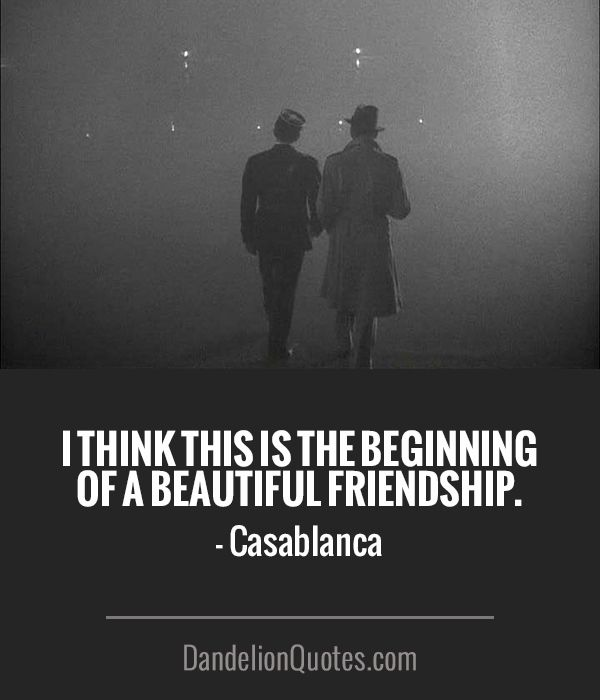 the beginning of a beautiful relationship quotes