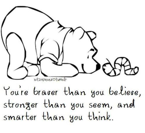 There Is Something You Must Always Remember Are Braver Than