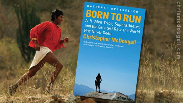 Born To Run A Hidden Tribe Superathletes And The Greatest Race The World Has Never Seen