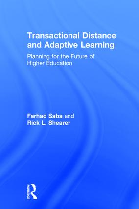 Transactional Distance and Adaptive Learning Planning for the Future of Higher Education, 1st Edition By Farhad Saba, Rick L. Shearer