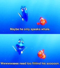 Dory talking whale.