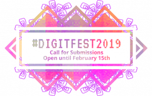 DIGITfest 2019 Proposals are Open! Submissions are open until February 15th.