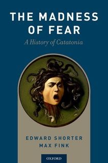 The Madness of Fear - A History of Catatonia book cover