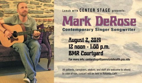 Lunch with Center Stage welcomes Mark DeRose August 2nd, 2019 at noon in the BMR Courtyard. Bring your lunch and enjoy the sweet sounds of this singer songwriter.