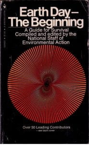 National Staff of Environmental Action, <i>Earth Day—The Beginning: A Guide for Survival</i>, New York: Arno Press & The New York Times, 1970.