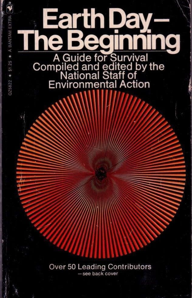 National Staff of Environmental Action, Earth Day—The Beginning: A Guide for Survival, New York: Arno Press & The New York Times, 1970.