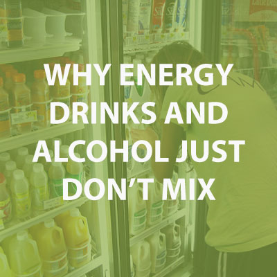dangers of energy drinks and alcohol