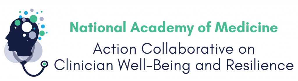 National Academy of Medicine: Action Collaborative on Clinician Well-Being and Resilience