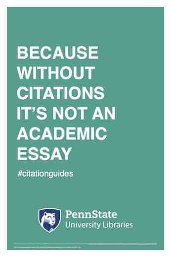 "Penn State University Libraries extension of ALA-campaign Libraries Transform poster ""Because without citations it's not an academic essay"" hashtag citation guides"