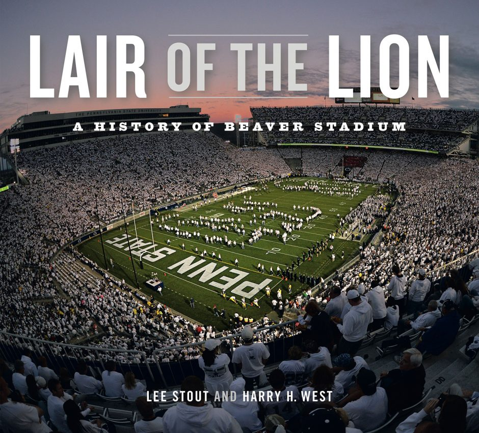 "book cover, title ""Lair of the Lion: A History of Beaver Stadium,"" by Lee Stout and Harry H. West"
