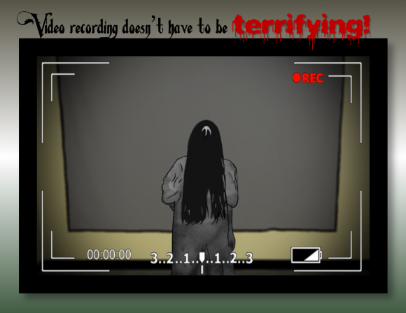 """video recording doesn't have to be terrifying"""