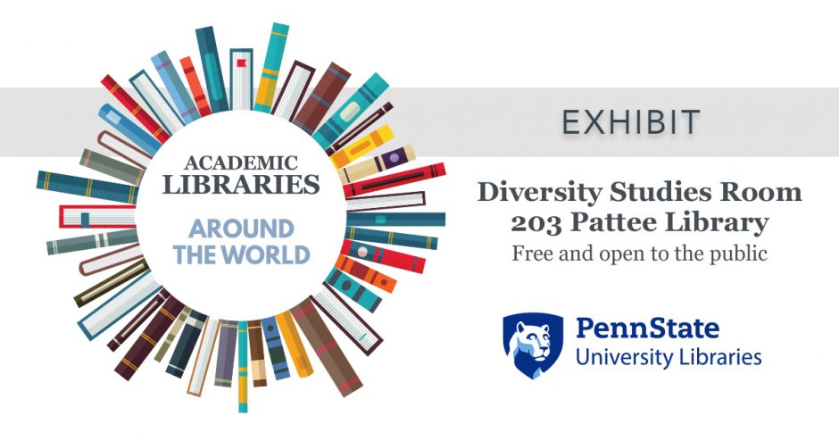 "graphic of vertical book spines encircling exhibit title ""Academic Libraries Around the World,"" exhibit, Diversity Studies Room, 203 Pattee Library, free and open to the public"