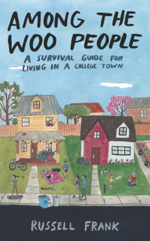 "cover image of : ""Among the Woo People; A Survival Guide for Living in a College Town"" by Russell Frank"