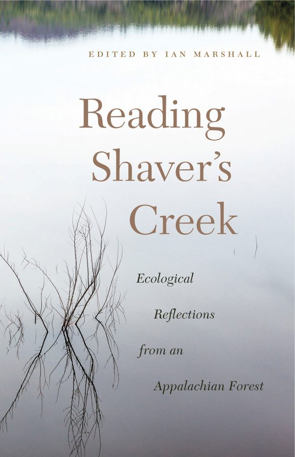 """Cover art, """"Reading Shaver's Creek; Ecological Reflections from an Appalachian Forest"""" edited by Ian Marshall"""
