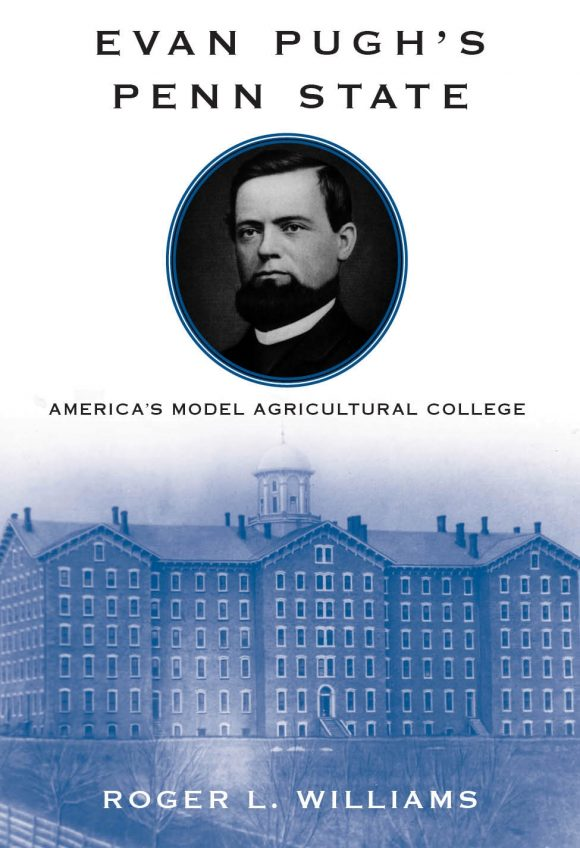 """book cover art for """"Evan Pugh's Penn State: America's Model Agricultural College"""" by Roger L. Williams"""