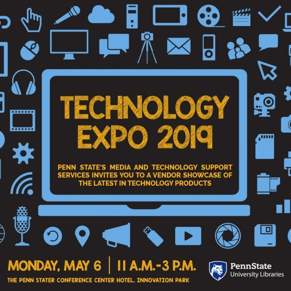 Technology Expo 2019 graphic, Monday, May 6 11 A M to 3 P M Penn Stater Conference Center Hotel in Innovation Park