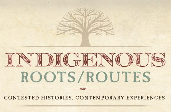 Roots/Routes: Contested Histories, Contemporary Experiences exhibition graphic