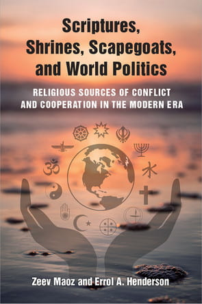 """Scriptures, Shrines, Scapegoats and World Politics: Religious Sources of Conflict and Cooperation in the Modern Era,"" published by the University of Michigan Press, is the second book by Penn State faculty member Errol Henderson (and the fifth book from Penn State overall) to be supported by funds from the TOME (Toward an Open Monograph Ecosystem) initiative. IMAGE: UNIVERSITY OF MICHIGAN PRESS"
