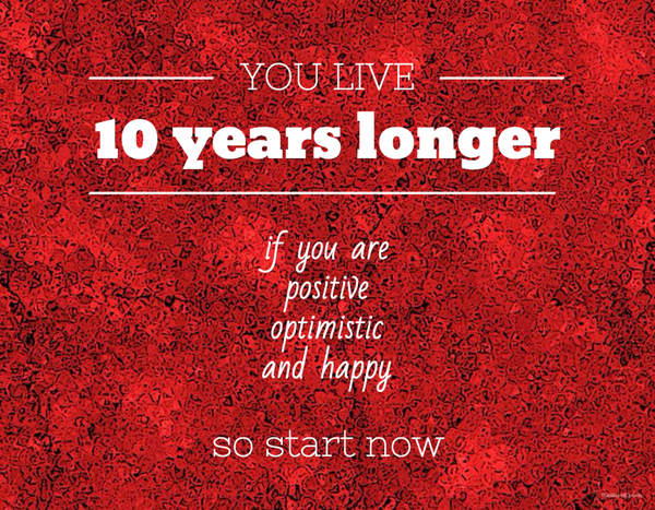 you_live_10_years_longer_if_you_are_happy