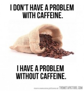 157006972-funny-quote-coffee-caffeine