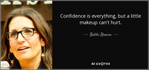 quote-confidence-is-everything-but-a-little-makeup-can-t-hurt-bobbi-brown-112-23-36