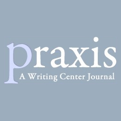 Praxis - A Writing Center Journal